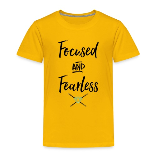 focused fearless (black) - Toddler Premium T-Shirt