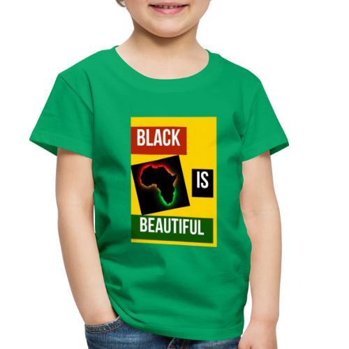 Black Is Beautiful - Toddler Premium T-Shirt