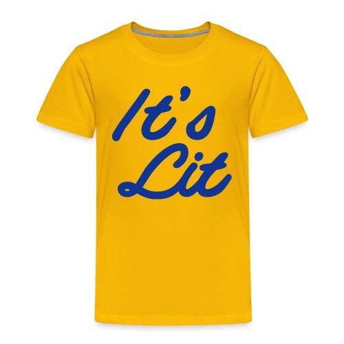 It's Lit (on Gold) - Toddler Premium T-Shirt