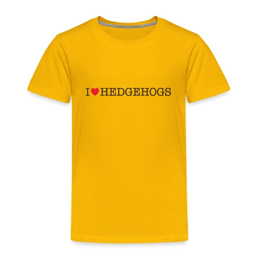I Love Hedgehogs - Toddler Premium T-Shirt