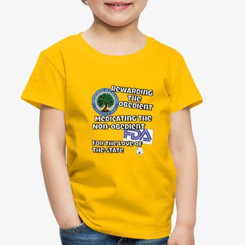US Dept. of Education - Rewarding the Obedient... - Toddler Premium T-Shirt