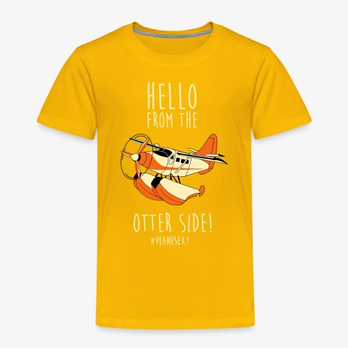 Hello From the Otter Side! - Toddler Premium T-Shirt