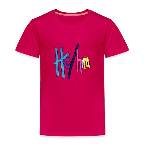 He/Him 1 - Large - Toddler Premium T-Shirt