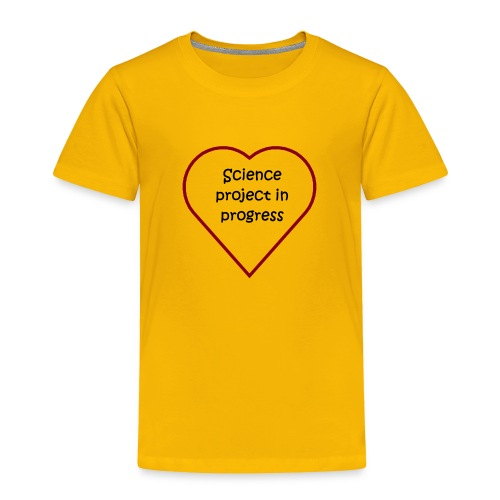 Science Project - Toddler Premium T-Shirt