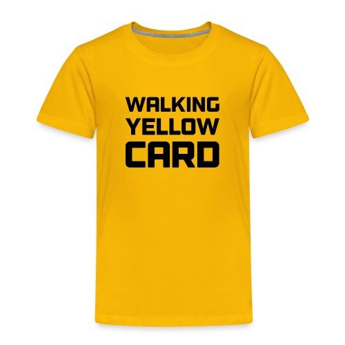 Walking Yellow Card Women's Tee - Toddler Premium T-Shirt