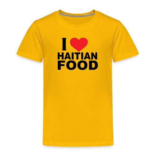 I Love Haitian Food - Toddler Premium T-Shirt
