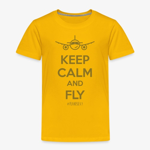 Keep Calm and Fly! - Toddler Premium T-Shirt