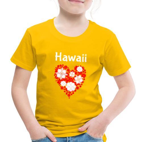Hawaii Flower Heart Tropical Paradise - Toddler Premium T-Shirt