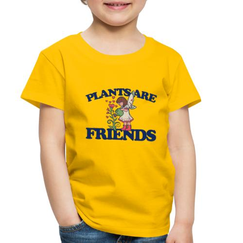 Plants are friends - Toddler Premium T-Shirt