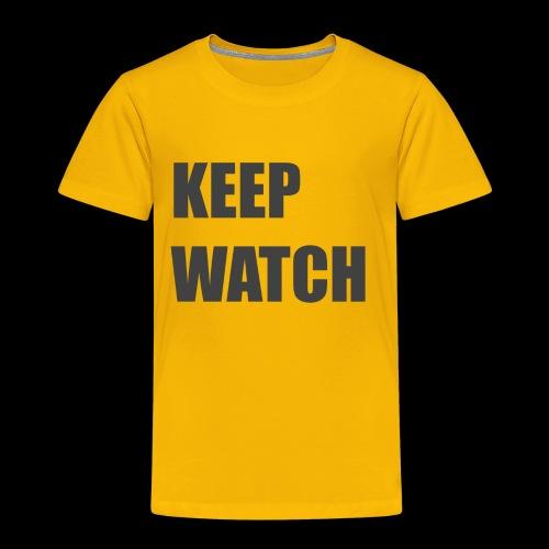 Keep Watch - Toddler Premium T-Shirt