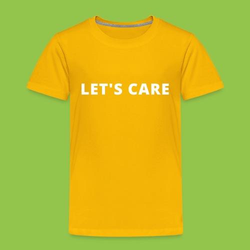 Let's Care shirt - Toddler Premium T-Shirt