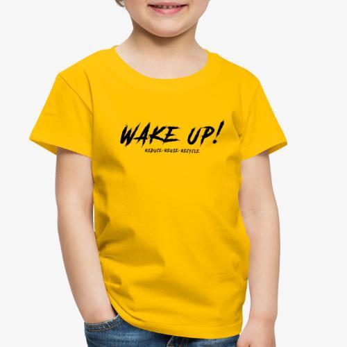 Wake UP 3R - Toddler Premium T-Shirt