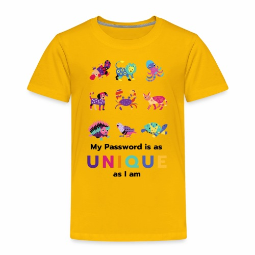 Make your Password as Unique as you are! - Toddler Premium T-Shirt