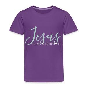 Jesus Is My Superpower - Blue - Toddler Premium T-Shirt