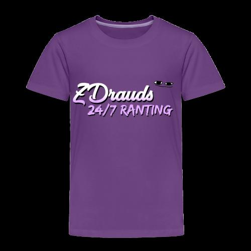 ZDrauds 24/7 Ranting Merch - Toddler Premium T-Shirt