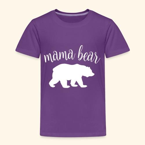 mama bear - Toddler Premium T-Shirt