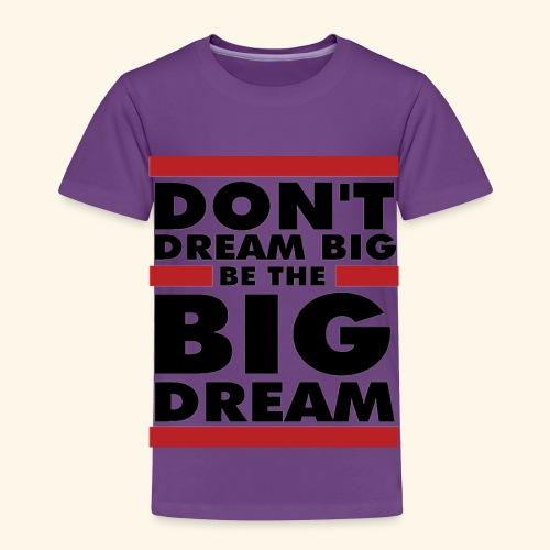 Motivational design - Toddler Premium T-Shirt