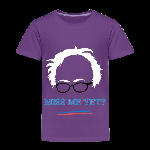 bernie_miss_me_yet - Toddler Premium T-Shirt