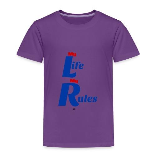 My Life My Rules - Toddler Premium T-Shirt