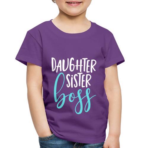 Daughter sister boss - Toddler Premium T-Shirt
