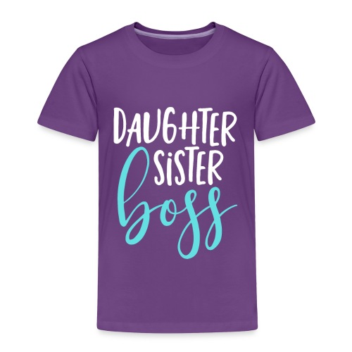 Daughter sister boss - Toddler Premium T-Shirt