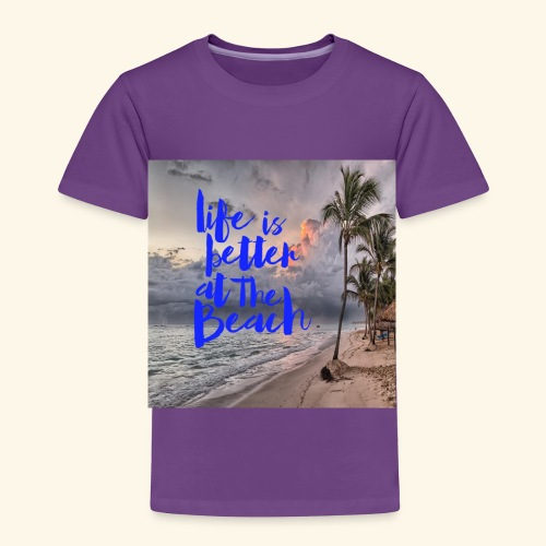 life is better at the beach - Toddler Premium T-Shirt