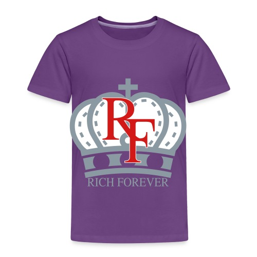 Rich forever Crown 3 5 - Toddler Premium T-Shirt