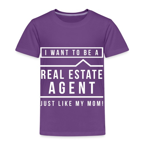 I want to be a real estate agent like Mom(White) - Toddler Premium T-Shirt