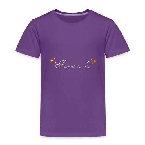 want2die - Toddler Premium T-Shirt