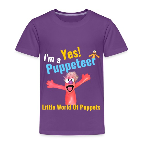 Yes I'm a Puppeteer - Toddler Premium T-Shirt