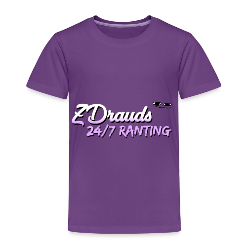 ZDrauds 24/7 Ranting Merch - Toddler Premium T-Shirt