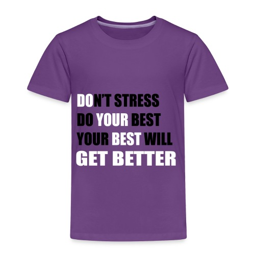 Do Your Best (Don't Stress) - Toddler Premium T-Shirt