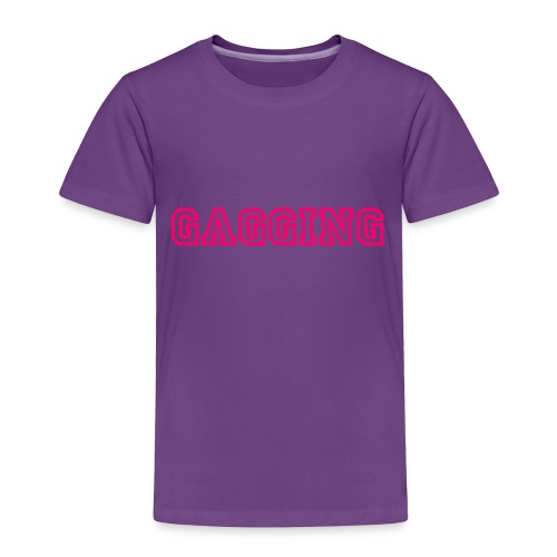 GAGGING - Toddler Premium T-Shirt