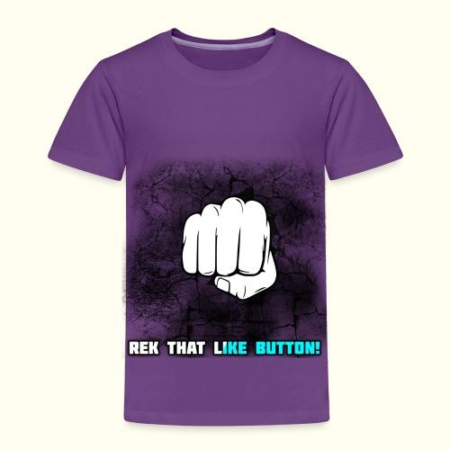 REK THAT LIKE BUTTON! - Toddler Premium T-Shirt