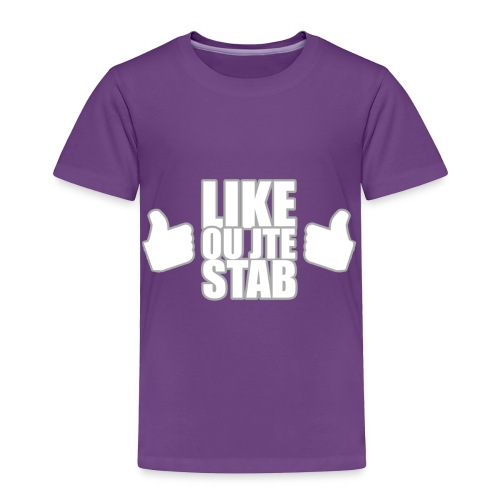 Like ou jte stab - Toddler Premium T-Shirt