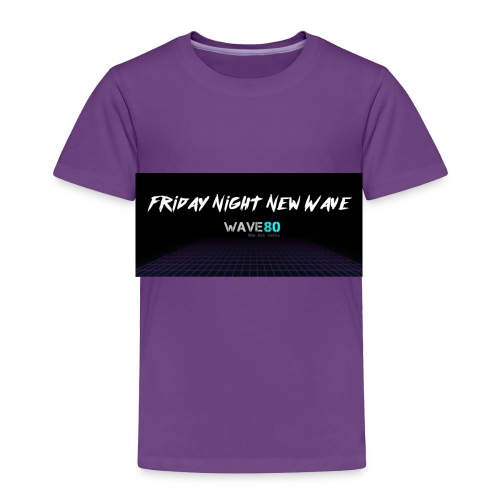 Friday Night New Wave - Toddler Premium T-Shirt
