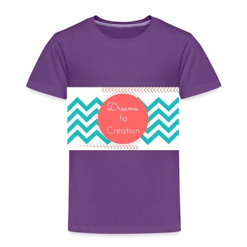 Dreams to Creation - Toddler Premium T-Shirt