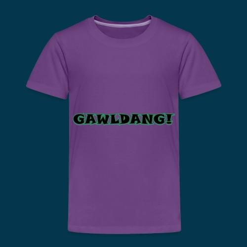 GAWLDANG (Black) - Toddler Premium T-Shirt