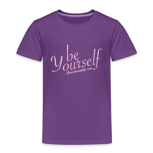be Yourself - Toddler Premium T-Shirt
