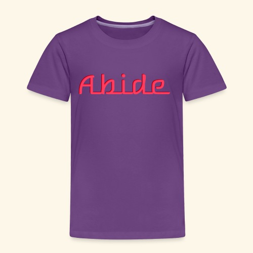 Abide: He Is The Vine, We Are The Branches - Toddler Premium T-Shirt