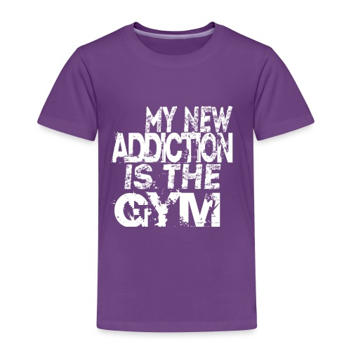 MY NEW ADDICTION IS THE GYM MEN - Toddler Premium T-Shirt