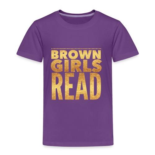 Brown Girls Read - Toddler Premium T-Shirt