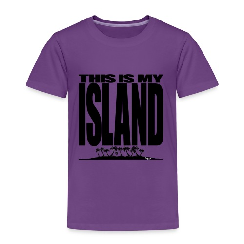 This is MY ISLAND - Toddler Premium T-Shirt