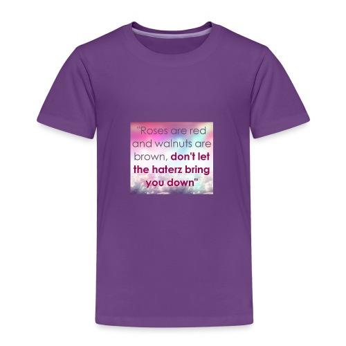 Haterz quote print - Toddler Premium T-Shirt