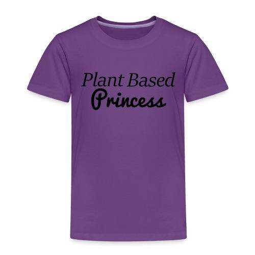 Plant Based Princess - Toddler Premium T-Shirt