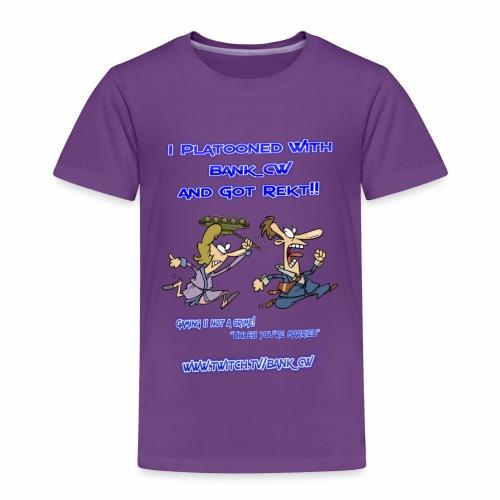 Got Rekt!! - Toddler Premium T-Shirt