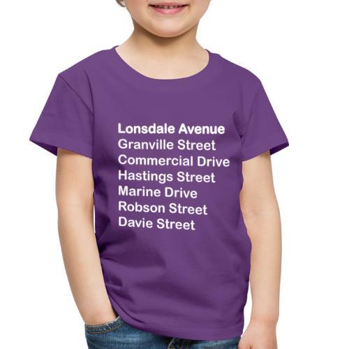Street Names White Text - Toddler Premium T-Shirt