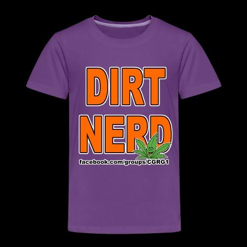 Dirt Nerd - Toddler Premium T-Shirt
