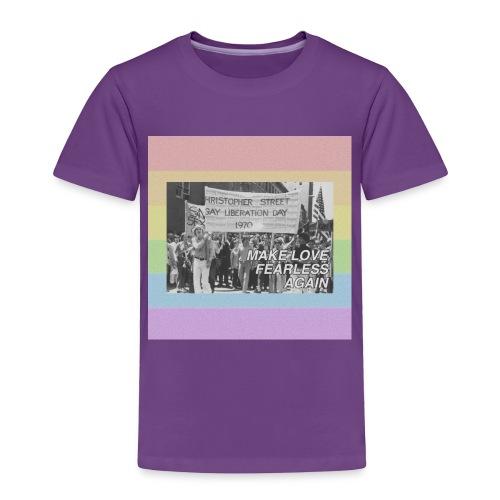 make love fearless again pins - Toddler Premium T-Shirt