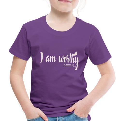 I am worth Romans 5:8 - Toddler Premium T-Shirt